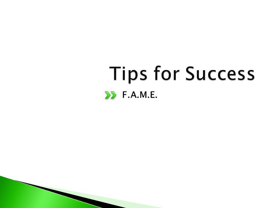 Tips for Success F.A.M.E.