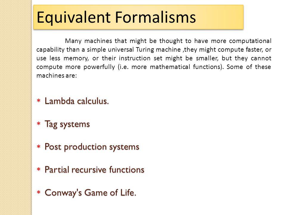 Equivalent Formalisms