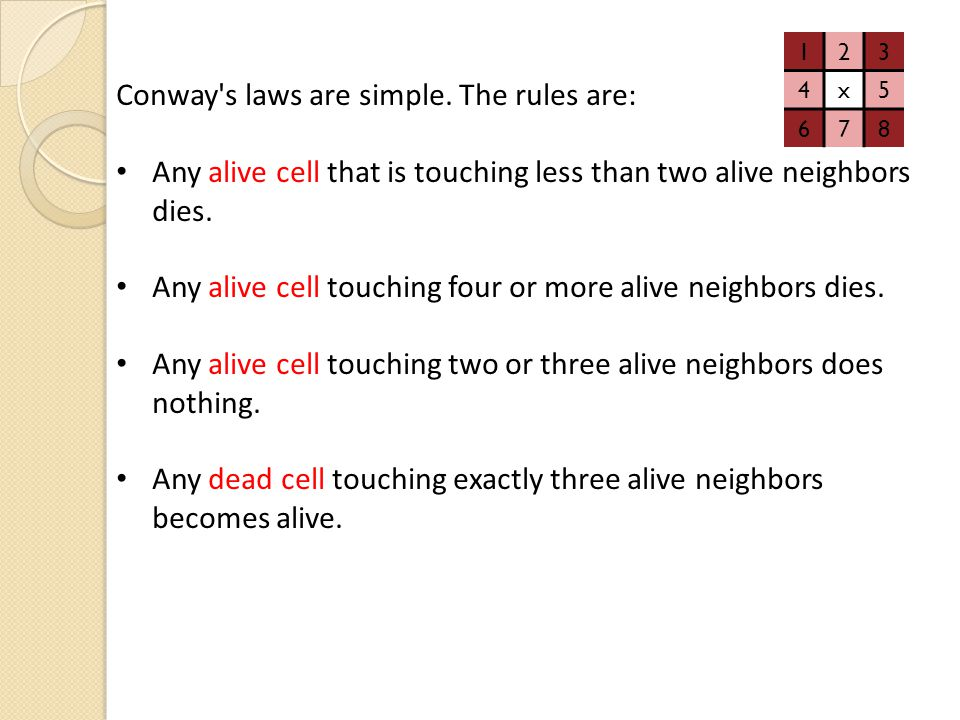 Conway s laws are simple. The rules are: