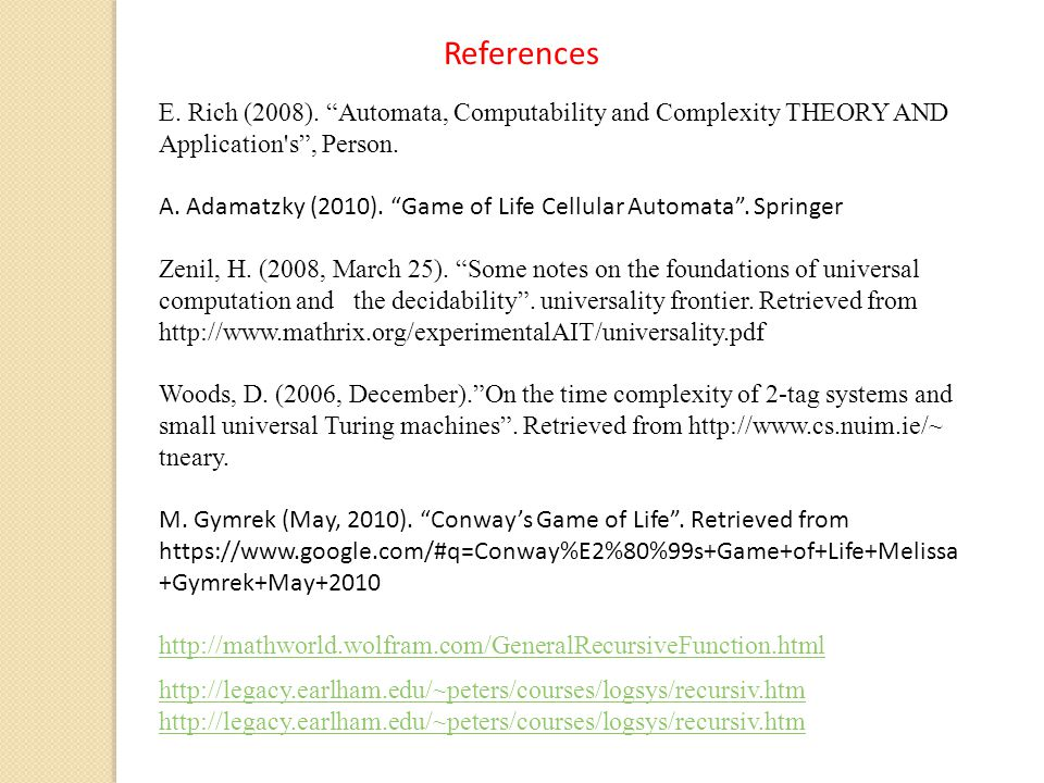 References E. Rich (2008). Automata, Computability and Complexity THEORY AND Application s , Person.
