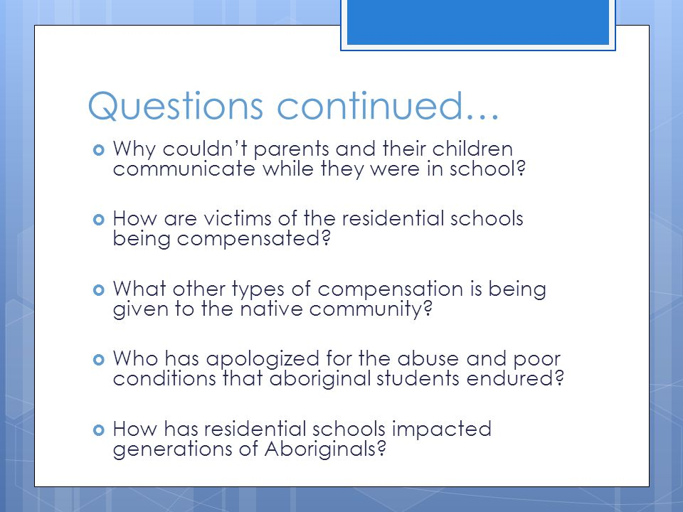Questions continued… Why couldn't parents and their children communicate while they were in school