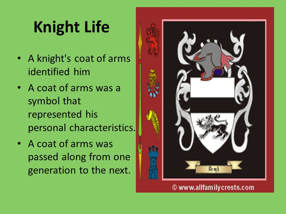 Knight Life A knight s coat of arms identified him