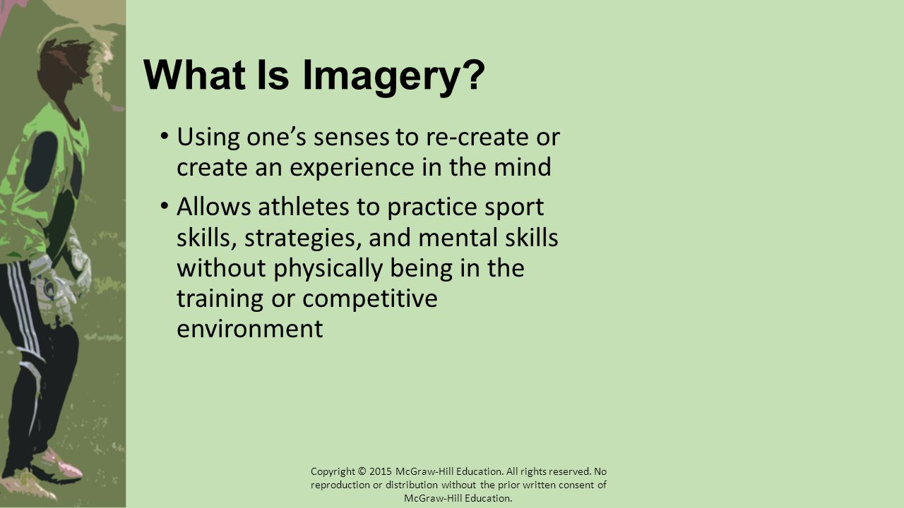 What Is Imagery Using one's senses to re-create or create an experience in the mind.