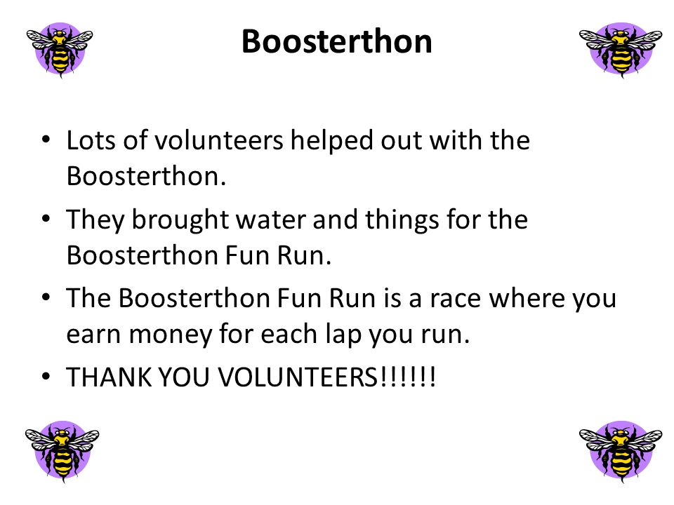 Boosterthon Lots of volunteers helped out with the Boosterthon.
