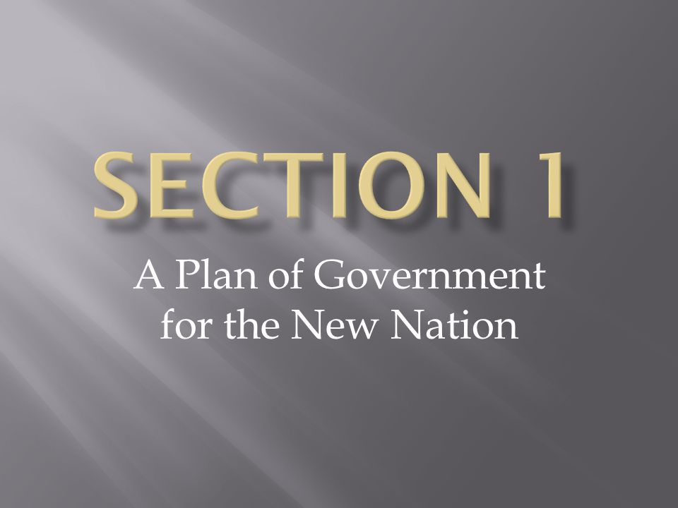 A Plan of Government for the New Nation