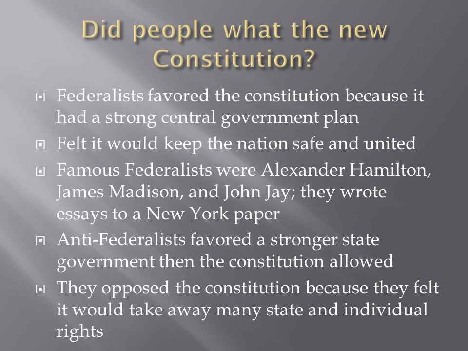 Did people what the new Constitution