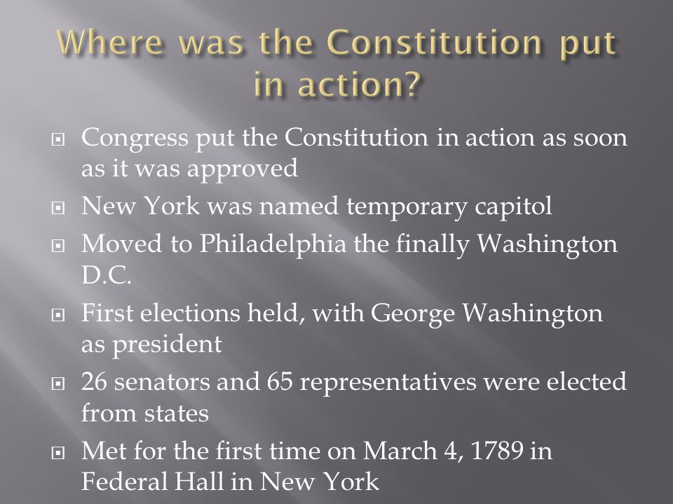 Where was the Constitution put in action
