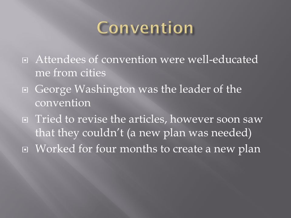 Convention Attendees of convention were well-educated me from cities