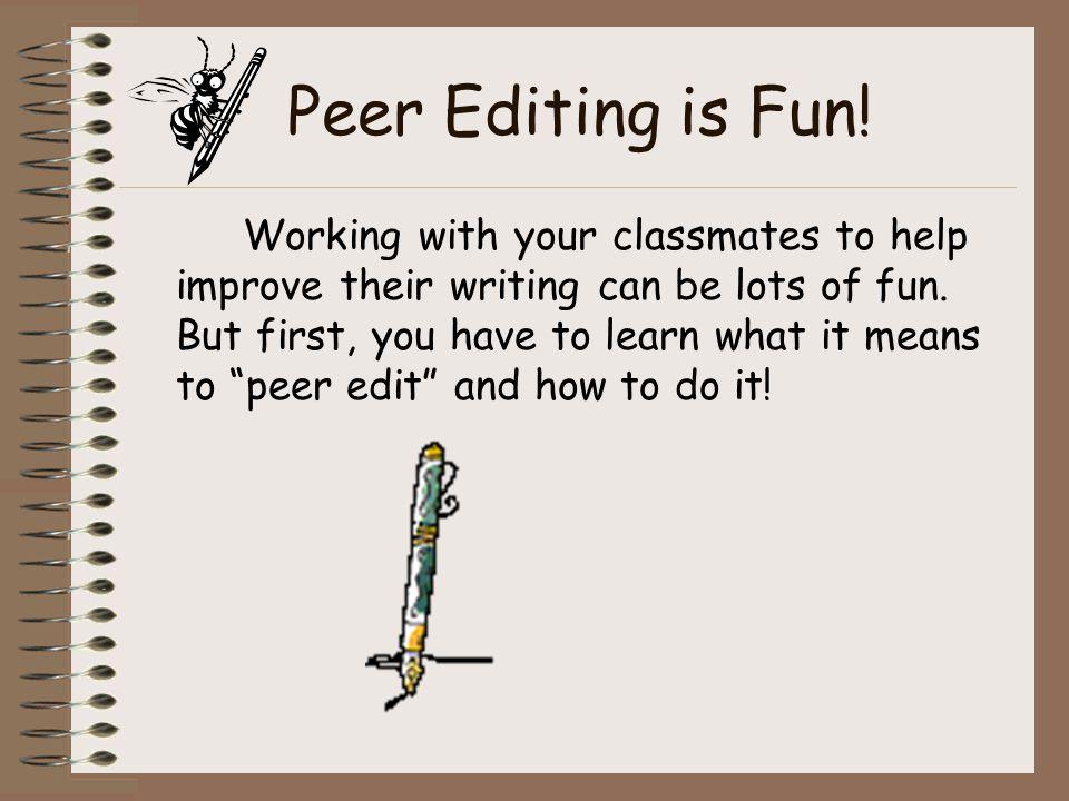 Peer Editing is Fun!