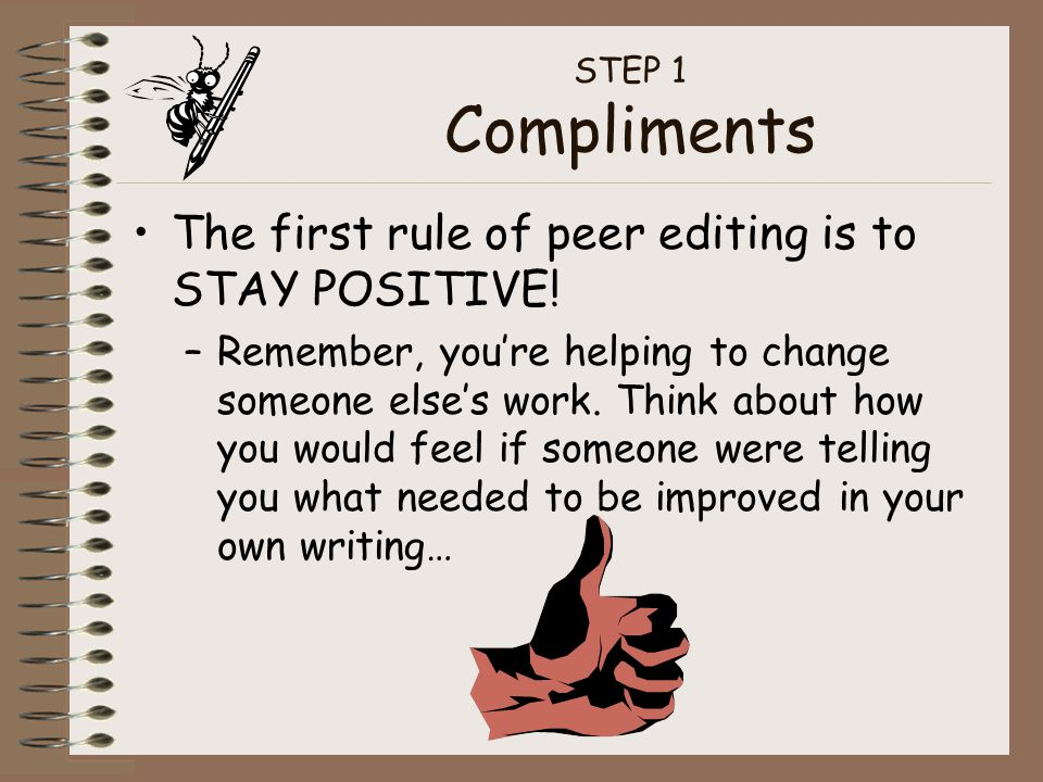 The first rule of peer editing is to STAY POSITIVE!