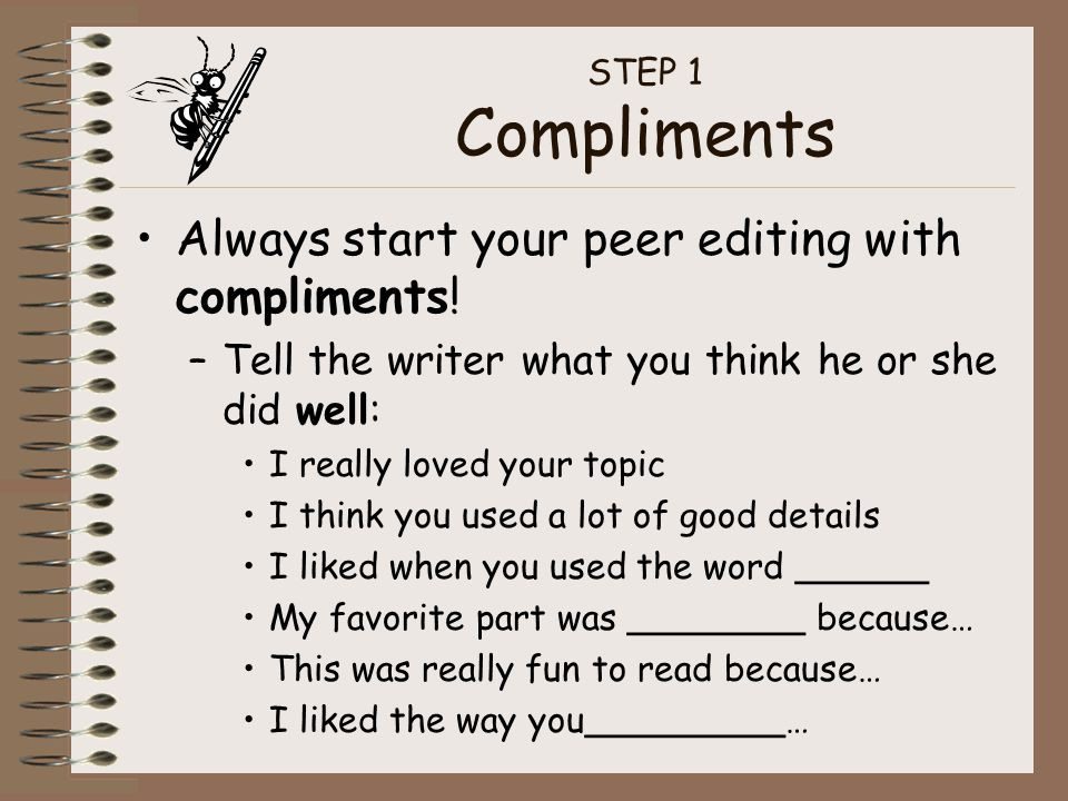Always start your peer editing with compliments!