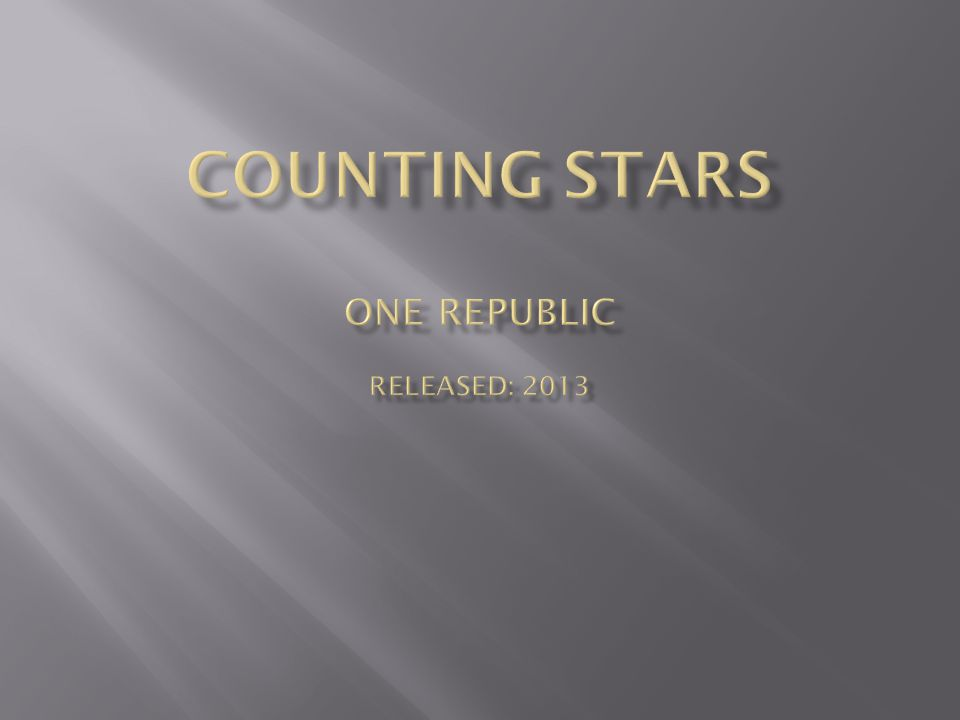 Counting stars one republic Released: 2013