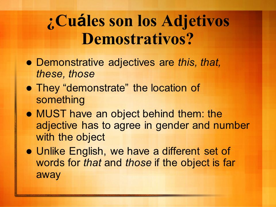 ¿Cuáles son los Adjetivos Demostrativos