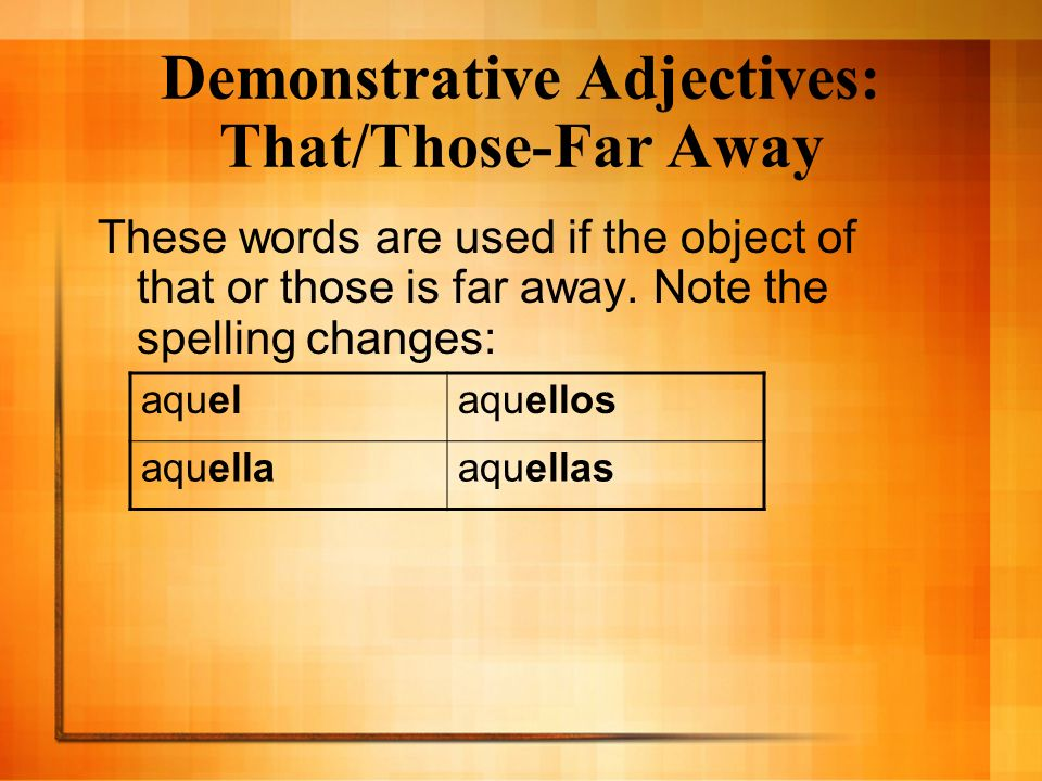 Demonstrative Adjectives: That/Those-Far Away
