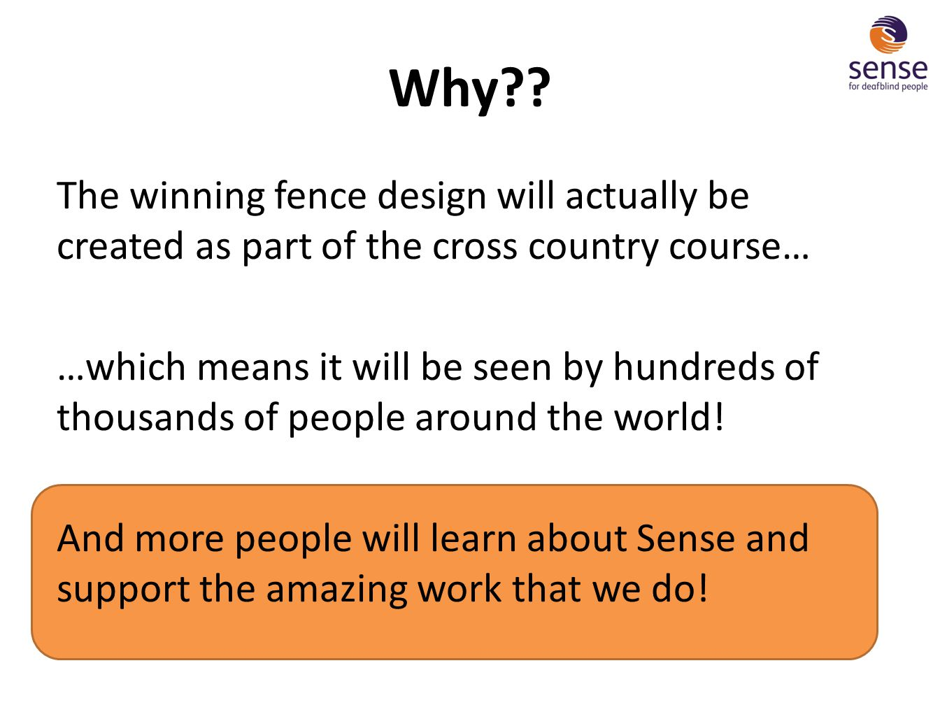 Why The winning fence design will actually be created as part of the cross country course…