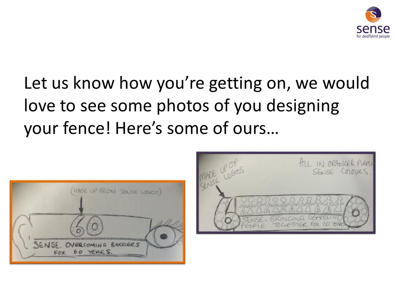 Let us know how you're getting on, we would love to see some photos of you designing your fence.