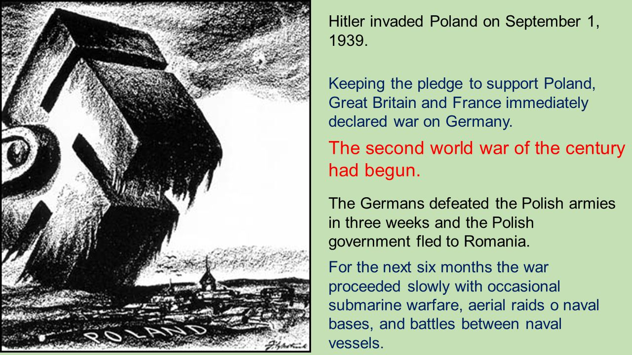 The second world war of the century had begun.