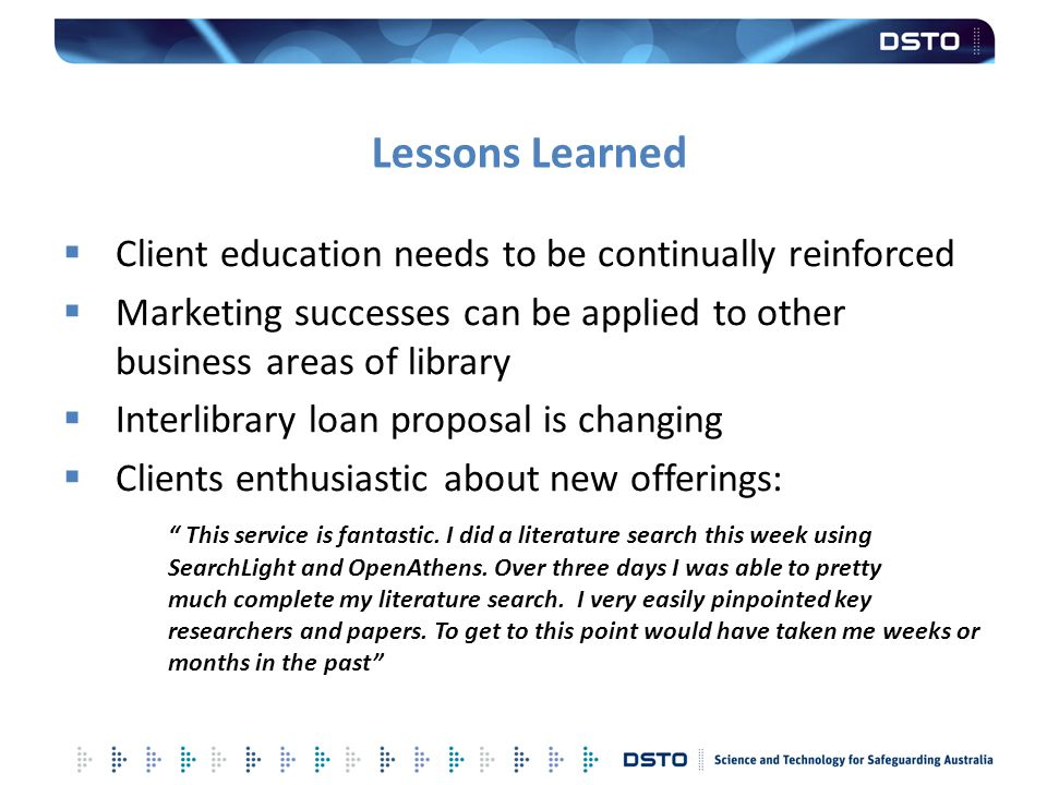 Lessons Learned Client education needs to be continually reinforced