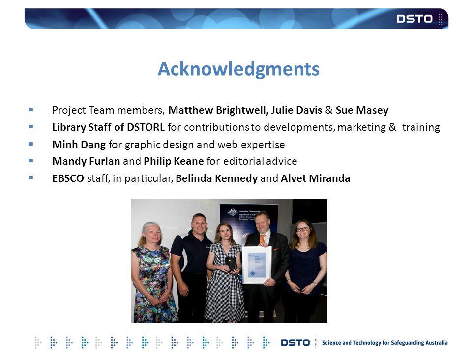 Acknowledgments Project Team members, Matthew Brightwell, Julie Davis & Sue Masey.
