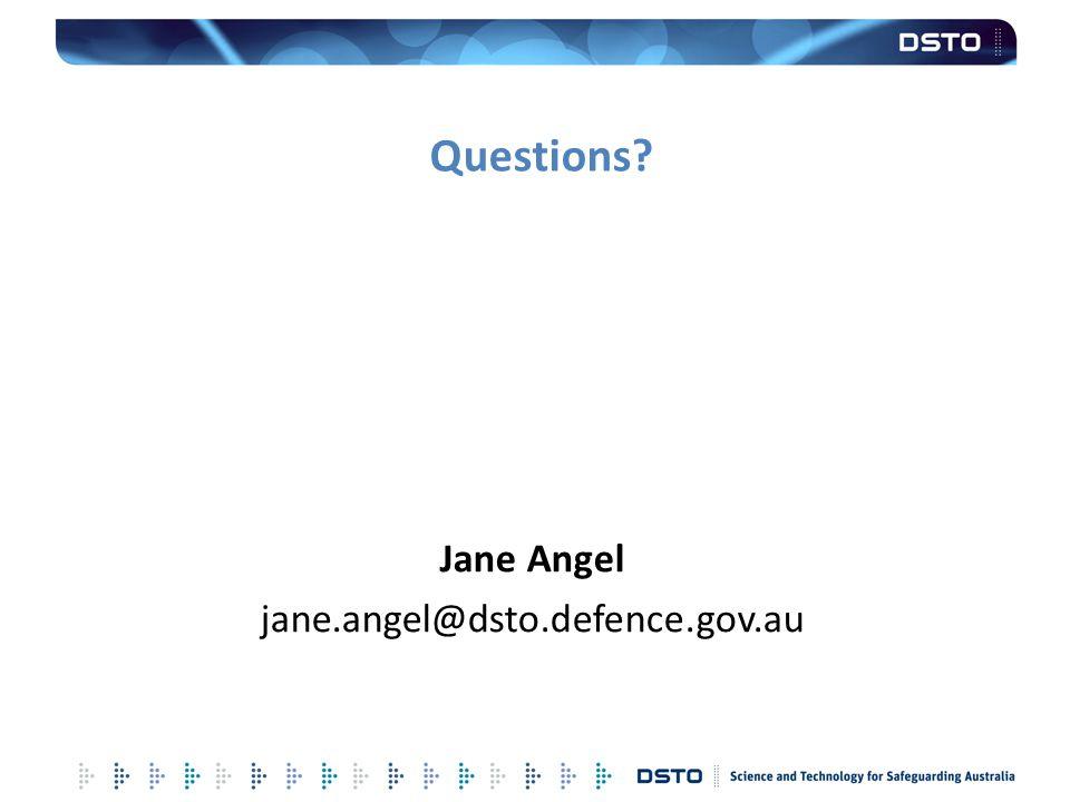 Questions Jane Angel jane.angel@dsto.defence.gov.au