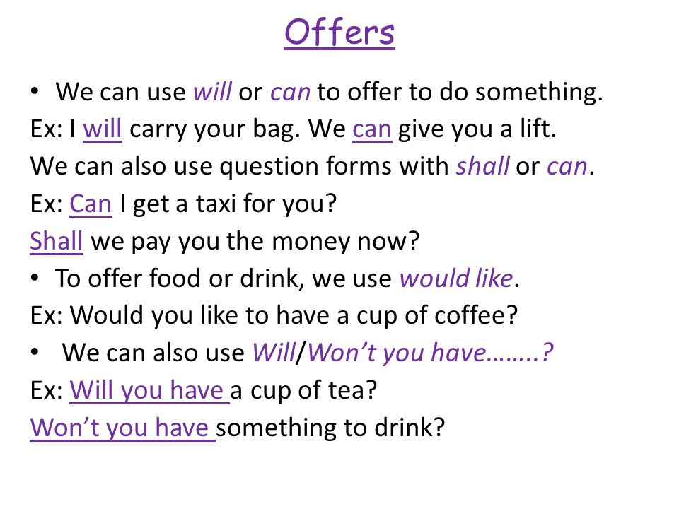 Offers We can use will or can to offer to do something.