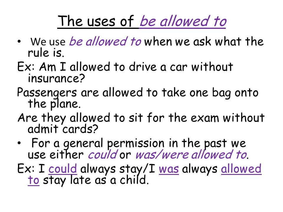The uses of be allowed to