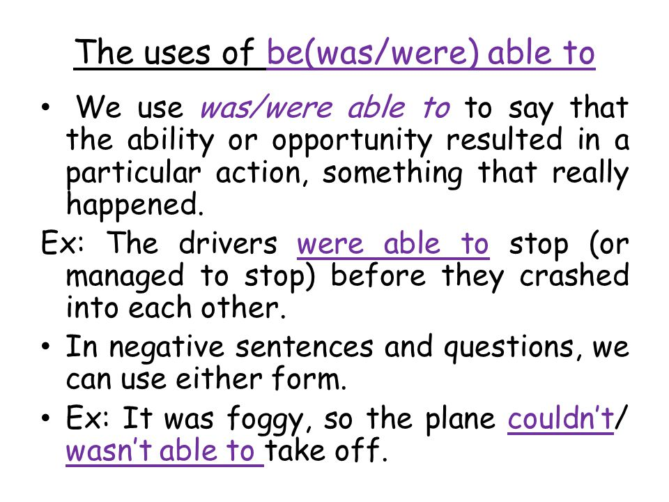 The uses of be(was/were) able to