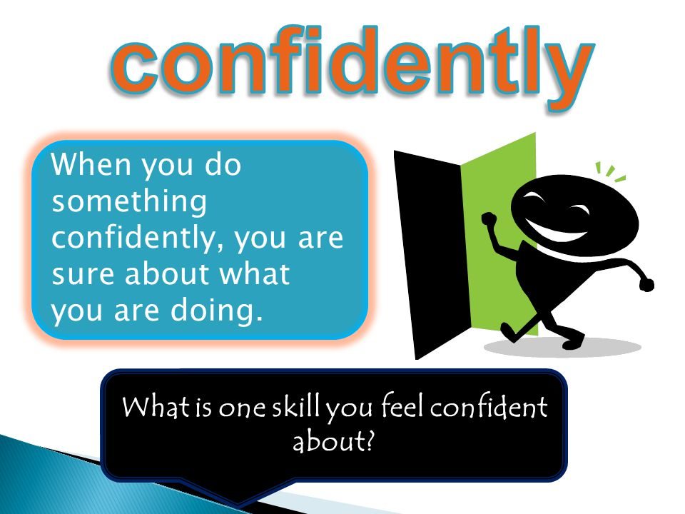 What is one skill you feel confident about