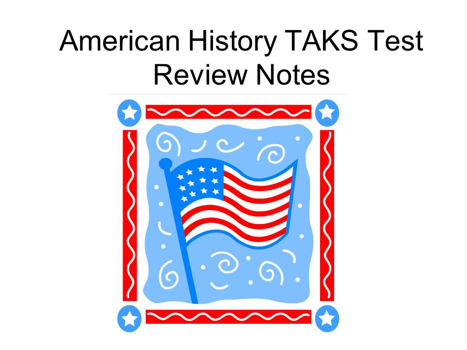 American History TAKS Test Review Notes