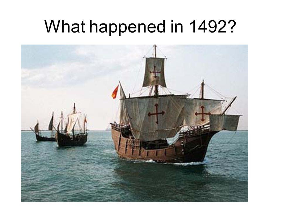 What happened in 1492