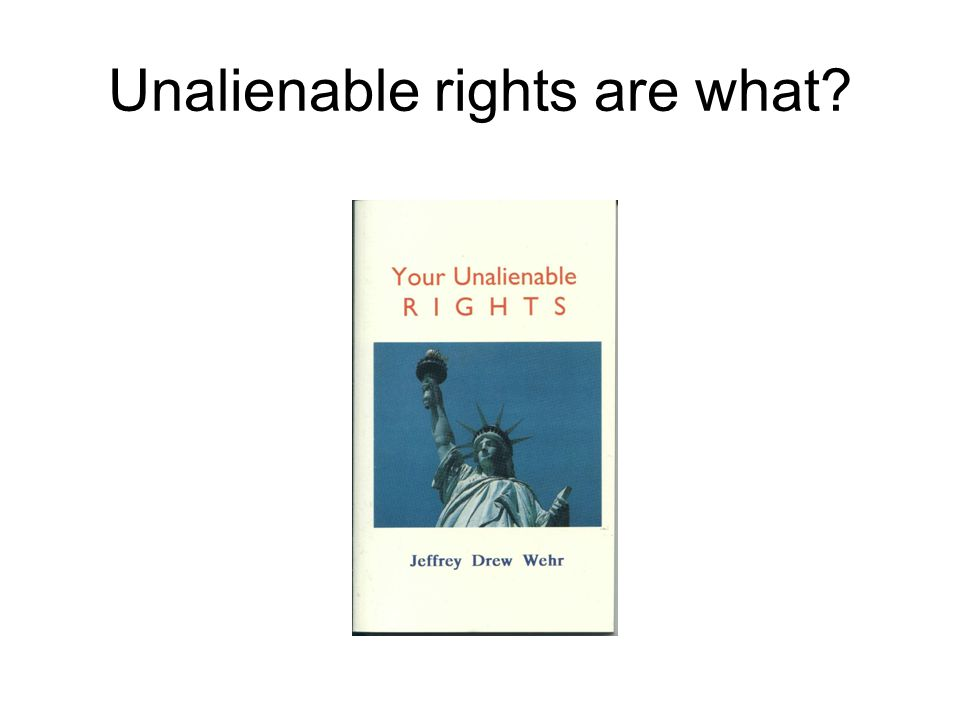 Unalienable rights are what