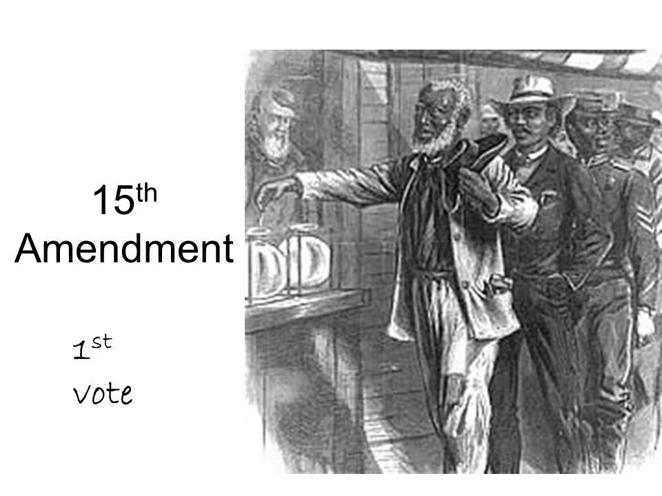 15th Amendment 1st vote