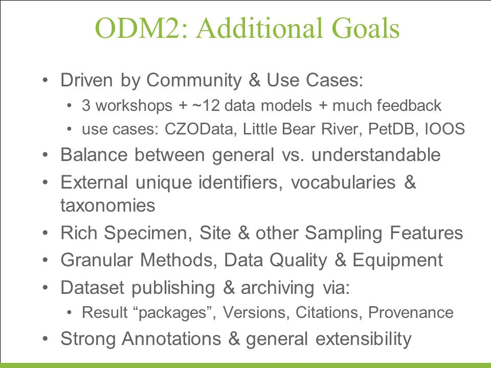 ODM2: Additional Goals Driven by Community & Use Cases: