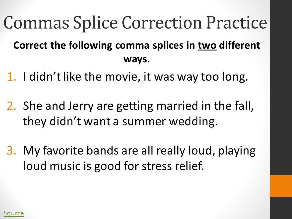 Commas Splice Correction Practice