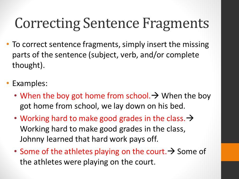 sentence fragments and choppy sentences - correct the sentence