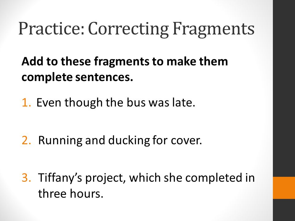 Practice: Correcting Fragments