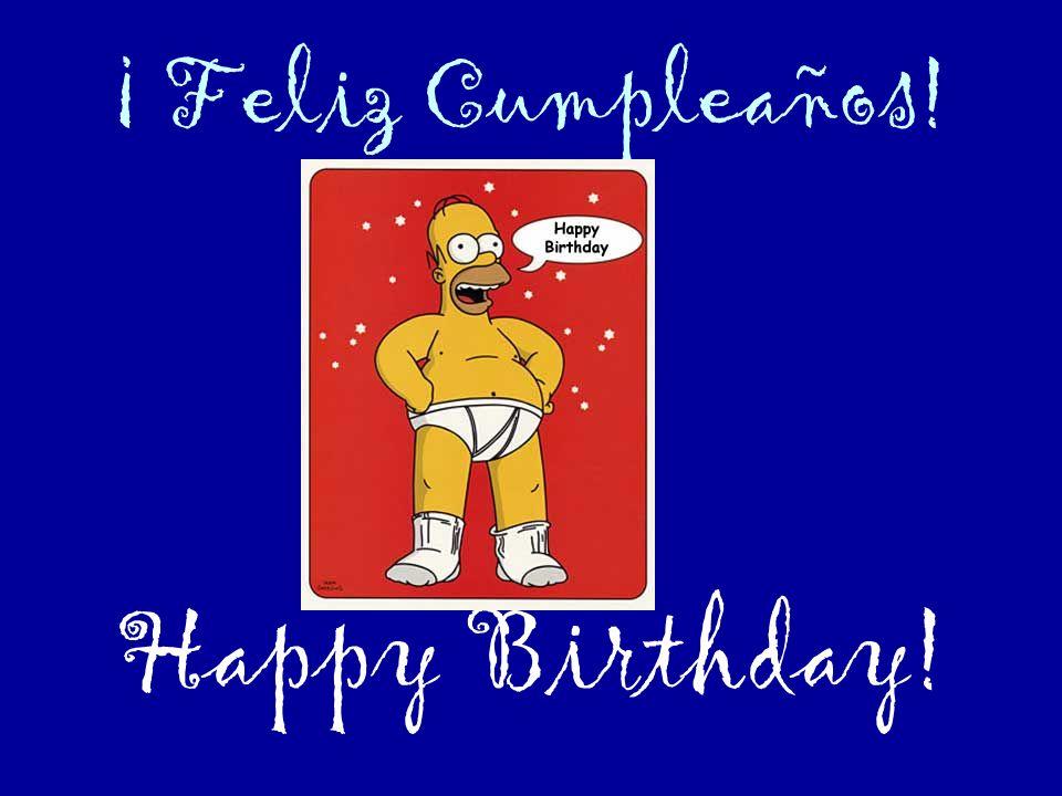 ¡ Feliz Cumpleaños! Happy Birthday!