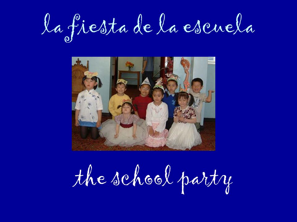 la fiesta de la escuela the school party