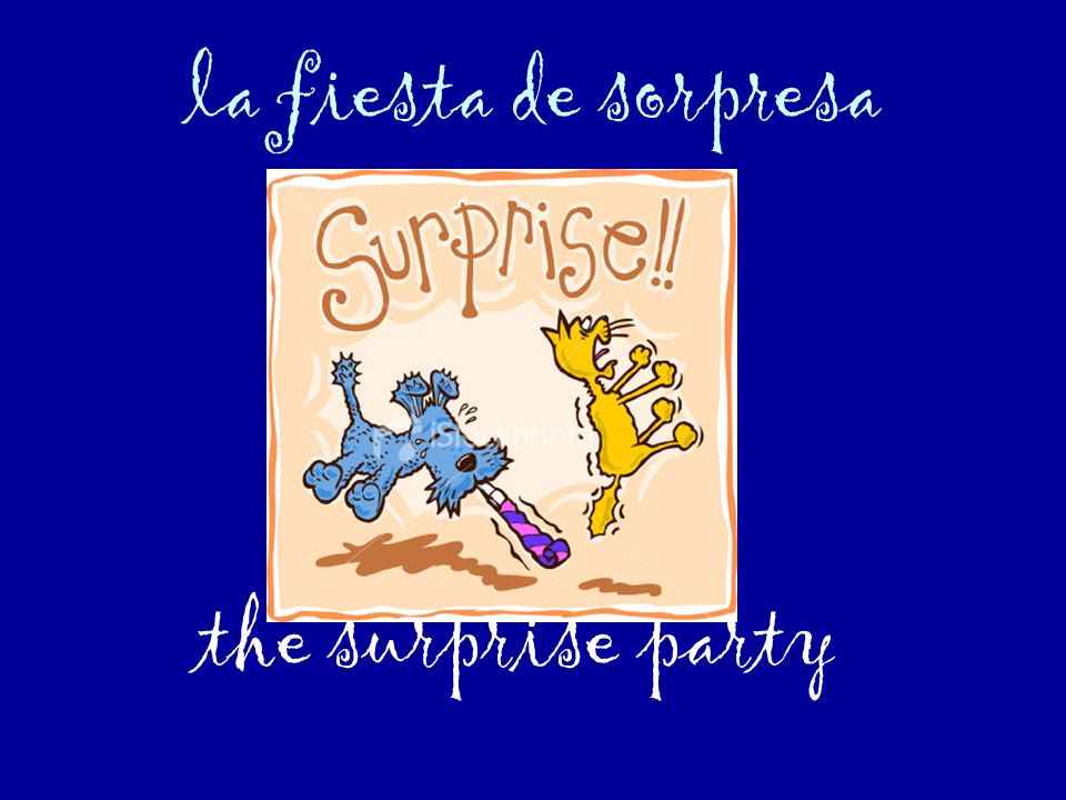 la fiesta de sorpresa the surprise party