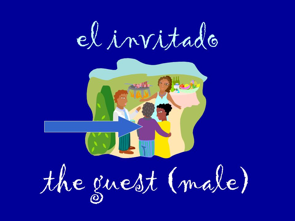 el invitado the guest (male)