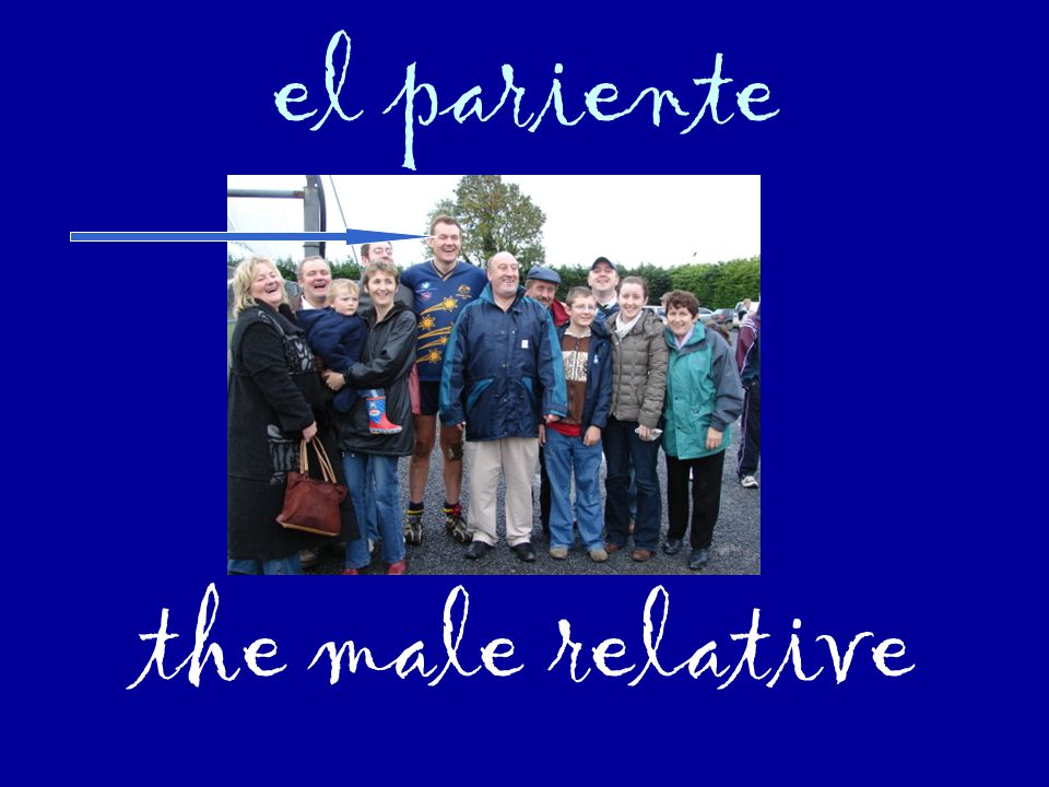 el pariente the male relative