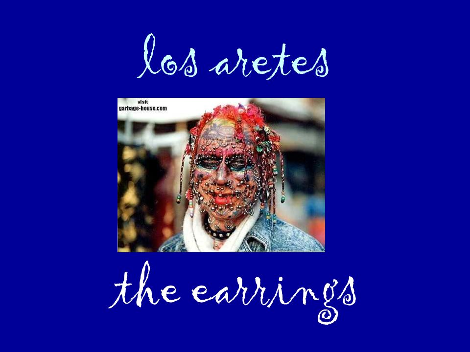 los aretes the earrings