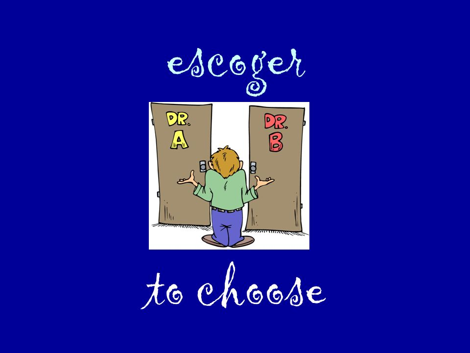 escoger to choose