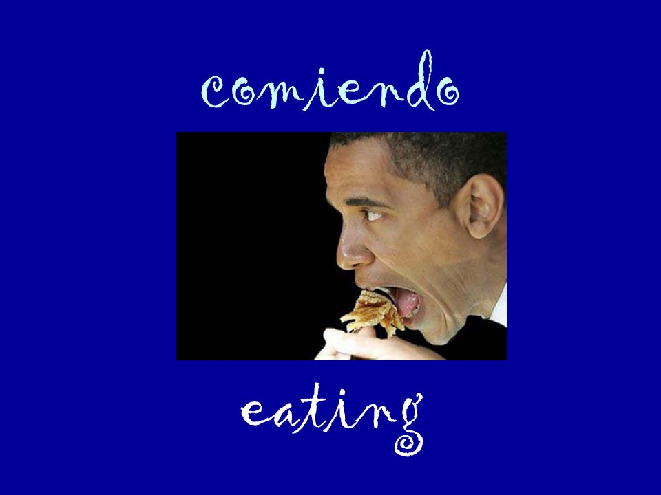 comiendo eating