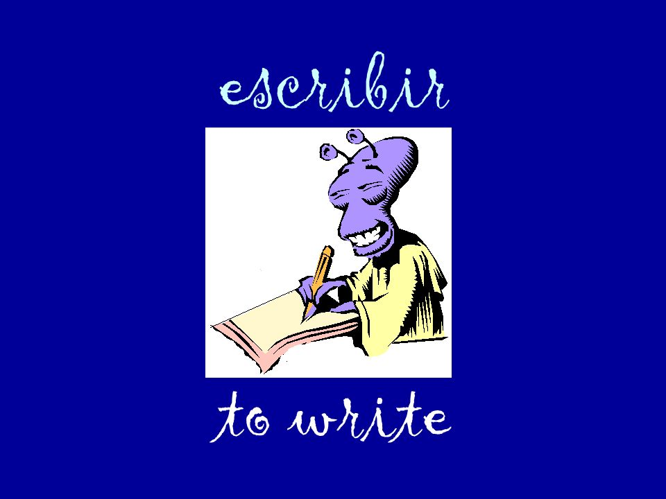 escribir to write