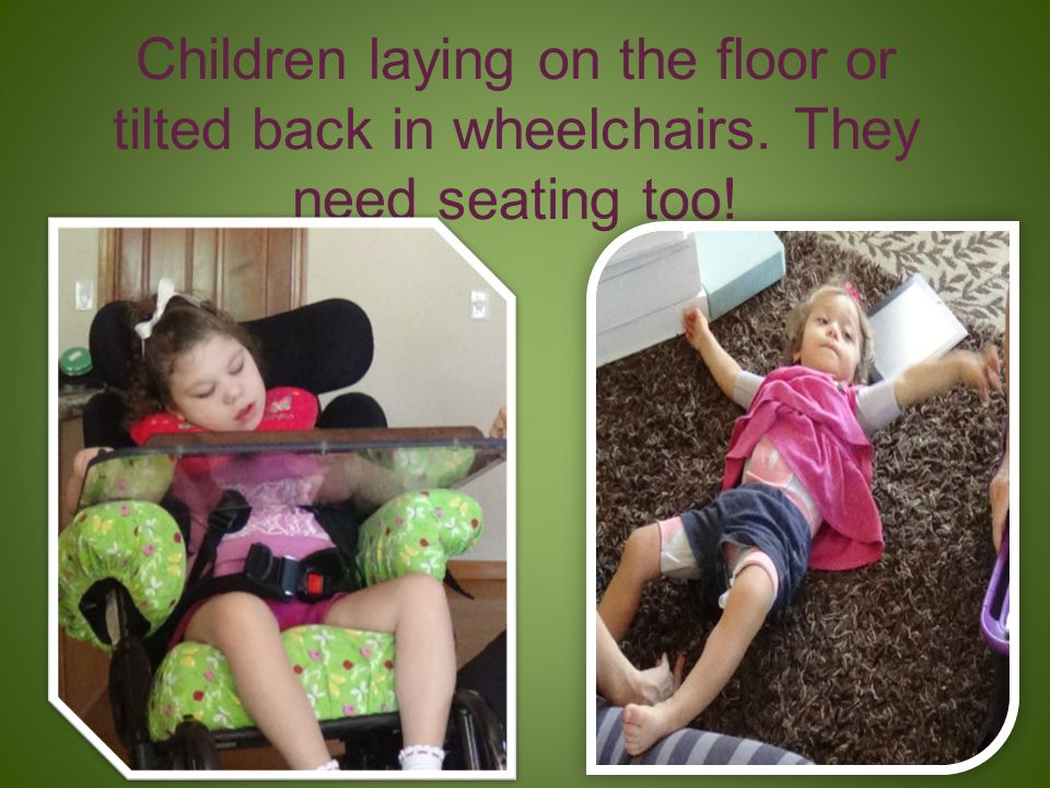 Children laying on the floor or tilted back in wheelchairs