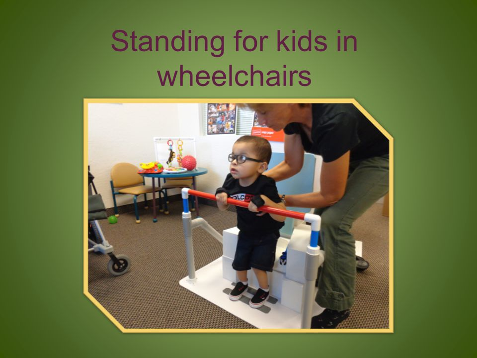 Standing for kids in wheelchairs