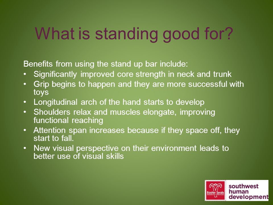What is standing good for