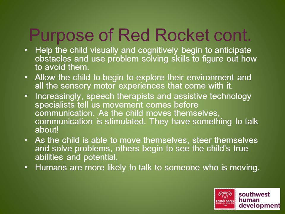 Purpose of Red Rocket cont.