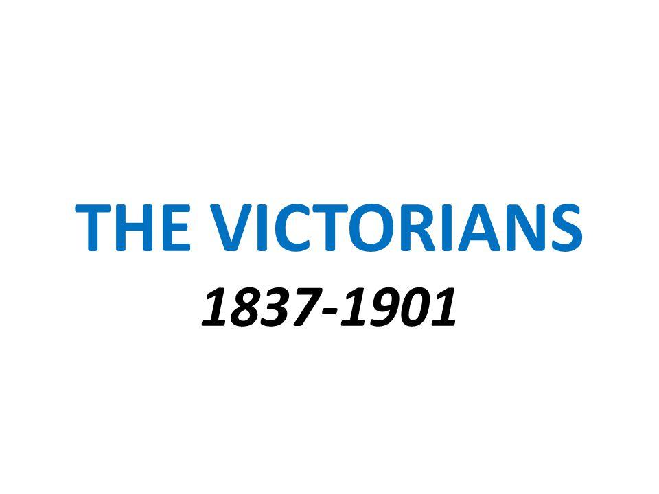 THE VICTORIANS 1837-1901